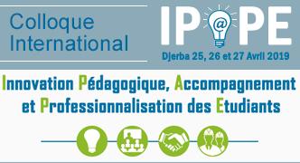 colloque international Innovation Pédagogique, Accompagnement et Professionnalisation des Etudiants - IPAPE'2019